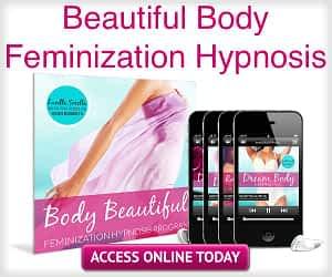 Beautiful Body Feminization Hypnosis